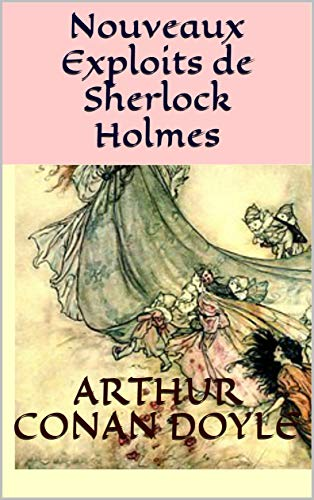 Nouveaux Exploits de Sherlock Holmes (French Edition) eBook ...