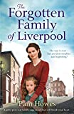 The Forgotten Family of Liverpool by Pam Howes