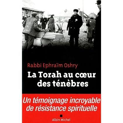 La Torah au coeur des ténèbres: Un témoignage incroyable de résistance spirituelle