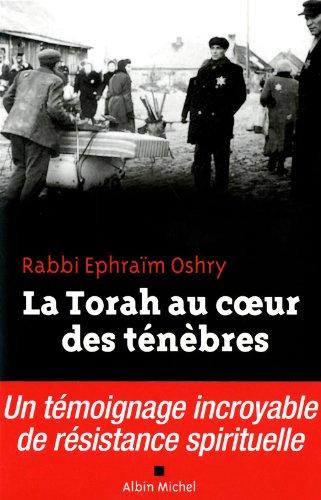 La torah au coeur des ténèbres - Un témoignage incroyable de résistance spirituelle