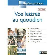 Reperes Pratiques: Vos Lettres Au Quotidien