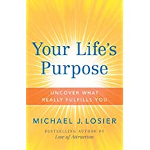 Your Life's Purpose: Uncover What Really Fulfills You (English Edition)
