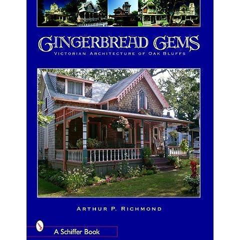 Gingerbread Gems: Victorian Architecture of Oak Bluffs (Schiffer Books) by Arthur P Richmond (2007-07-01)