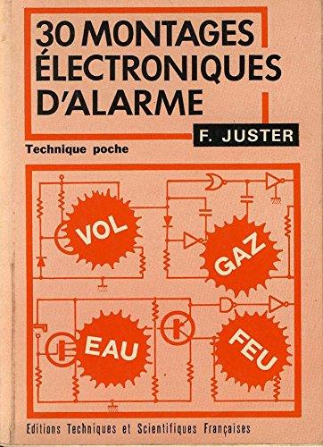 30 montages électroniques d'alarme: Vol, feu,gaz, eau (Technique poche)