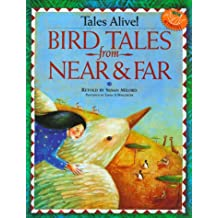 Tales Alive!: Bird Tales from Near and Far (Williamson Tales Alive Books)