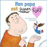 """Afficher """"Mon papa est super fort"""""""