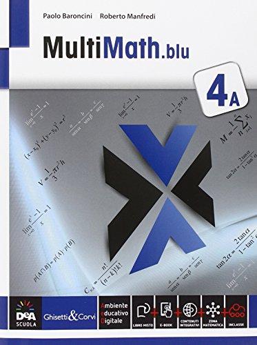 Multimath blu. Vol. 4A. Per le Scuole superiori. Con e-book. Con espansione online