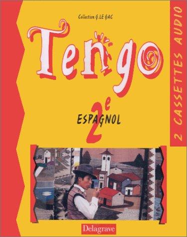 Tengo : Espagnol, seconde (coffret 2 cassettes) par Georges Le Gac