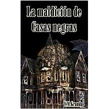 La maldición de Casas Negras: Una aldea, una maldición, un grupo de personas atrapadas en ella.