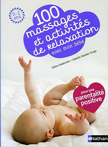 Télécharger 100 massages et activités de relaxation avec mon bébé PDF Ebook En Ligne