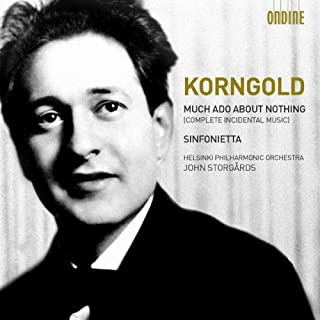 Korngold: Much Ado Nothing (Sinfonietta/ Much Ado About) (Helsinki Philharmonic Orchestra/ John Storgårds) (Ondine: ODE 1191-2D)