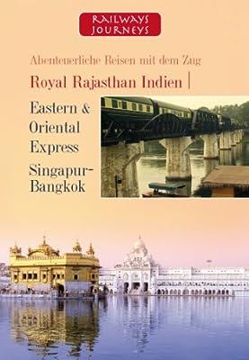 Royal Rajastahan Indien - Eastern & Oriental Express - Singapur-Bangkok
