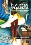Image de El cuerpo en la danza: Postura, movimiento y patología (Deportes nº 74)