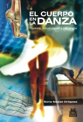 El cuerpo en la danza: Postura, movimiento y patología (Deportes nº 74)