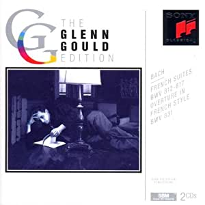 The Glenn Gould Edition: Bach Französische Suiten (French suites)