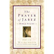 The Prayer of Jabez Bible Study: Breaking Through to the Blessed Life