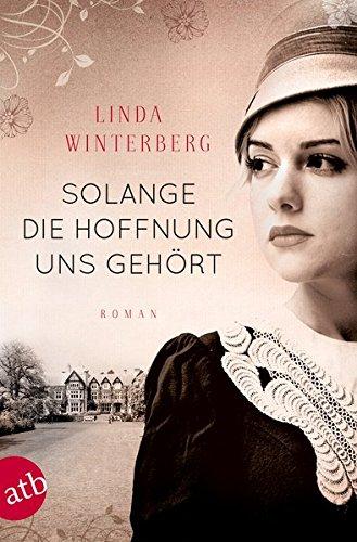 Winterberg, Linda: Solange die Hoffnung uns gehört