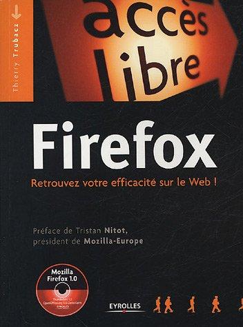 Firefox : Un navigateur web sûr et rapide (1Cédérom) par Thierry Trubacz