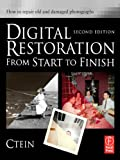 Image de Digital Restoration from Start to Finish: How to repair old and damaged photogra