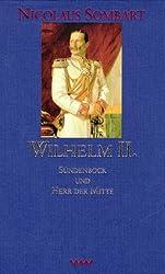 Wilhelm II: Sündenbock und Herr der Mitte