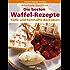Die besten Waffel-Rezepte. Süße und herzhafte Backideen (einfach besser kochen)