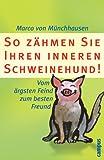 So zähmen Sie Ihren inneren Schweinehund. Vom ärgsten Feind zum besten Freund. Amazon.de Sonderausgabe.