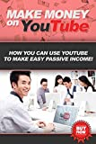 Make Money on YouTube: How you can use YouTube to make easy passive income!