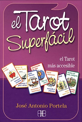 Tarot superfácil, El : El Tarot más accesible (Tarot y adivinación) por José Antonio Portela González