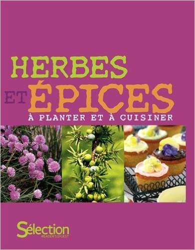 HERBES ET EPICES-A PLANTER ET A CUISINER de Collectif ( 15 mars 2012 )