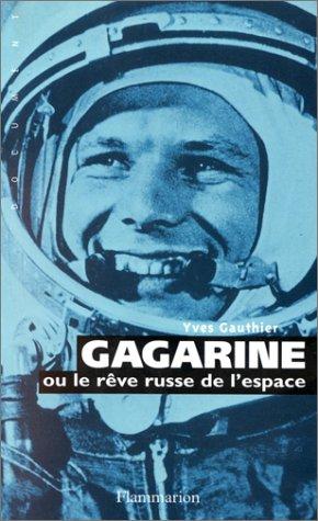 Gagarine ou Le rêve russe de l'espace par Yves Gauthier