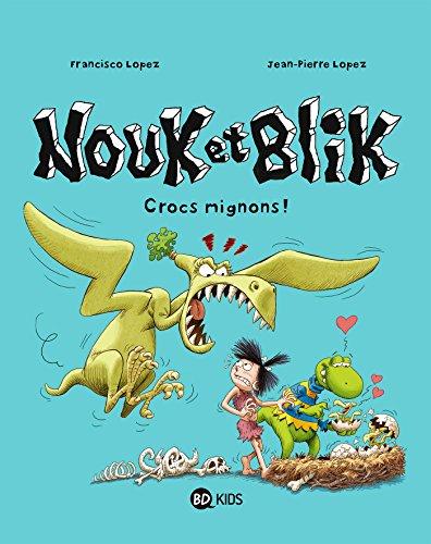 Nouk et Blik, Tome 03: Crocs mignons
