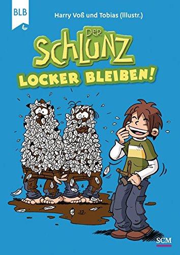 Der Schlunz - Locker bleiben! (Der Schlunz - Schlunz-Comic)