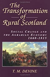 The Transformation of Rural Scotland: Social Change and the Agrarian Economy, 1660-1815