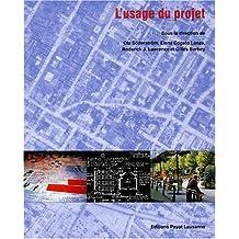 L'usage du projet. Pratiques sociales et conception du projet urbain et architectural