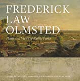 Frederick Law Olmsted: Plans and Views of Public Parks (The Papers of Frederick Law Olmsted, Supplementary, Band 2)
