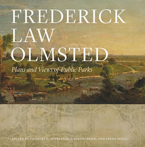 Frederick Law Olmsted: Plans and Views of Public Parks (The Papers of Frederick Law Olmsted) por Frederick Law Olmsted
