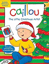Caillou: The Little Christmas Artist: Tear-out pages for easy-to-make presents! (Coloring & Activity Book) by Anne Paradis (2013-10-01)