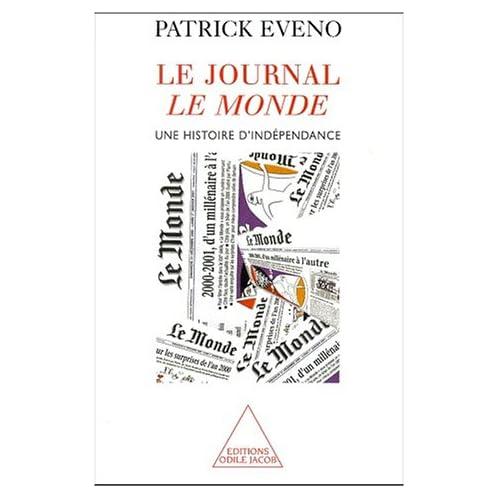 Le journal Le Monde. Une histoire d'indépendance