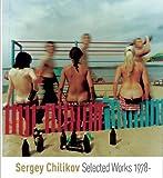Selected Works: Sergey Chilikov, 1978-