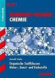 STARK Kompakt-Wissen Gymnasium - Chemie - Organische Stoffklassen, Natur-, Kunst- und Farbstoffe