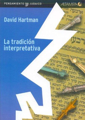 La Tradicion Interpretativa por David Hartman