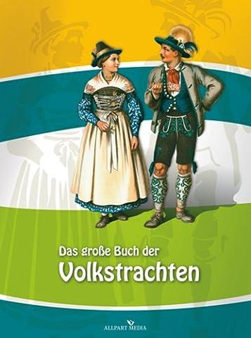 Das große Buch der Volkstrachten (Trachten Deutschland)