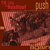 Songtexte von P.W. Long's Reelfoot - Push Me Again
