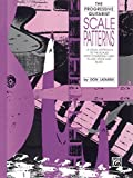 Scale Patterns: A Visual Approach to the Scales Most Commonly Used in Jazz, Rock and Blues for Guitar (The Progressive Guitarist Series) (English Edition)