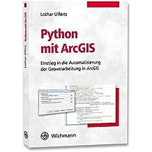 Python mit ArcGIS: Einstieg in die Automatisierung der Geoverarbeitung in ArcGIS
