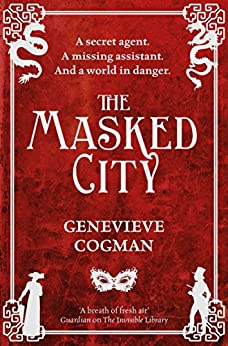 The Masked City (The Invisible Library series Book 2) by [Cogman, Genevieve]