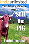 Sell the Pig: a travel tale with a tw...