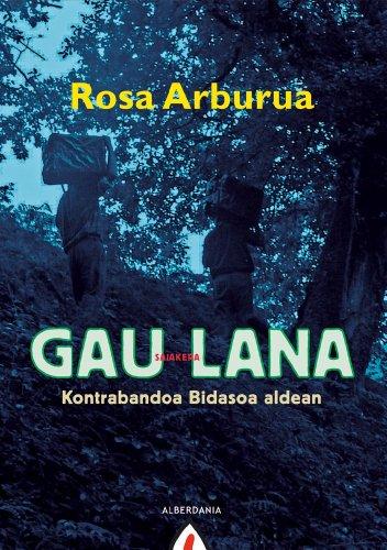 Gau Lana (Basque Edition) por Rosa Arburua Goienetxe