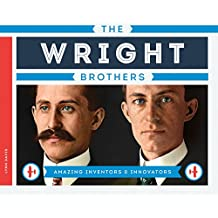 Wright Brothers (Amazing Inventors & Innovators)