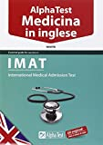 Alpha Test. Medicina in inglese. IMAT. Ediz. bilingue